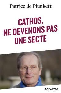 Cathos, ne devenons pas une secte