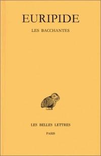 Tragédies, tome 6, 2e partie : Les Bacchantes