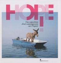 Hope ! : Une exposition d'art contemporain sur l'Espoir