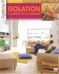 Isolation et Santé de la maison : Choisir, installer, répérer
