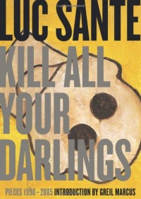 Kill All Your Darlings: Pieces, 1990-2005