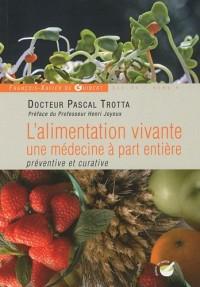 L'alimentation vivante : Une médecine à part entière préventive et curative