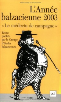 L'Année Balzacienne, numéro 4 - 2003 :