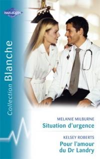 Situation d'urgence/ Pour l'amour du Dr Landry
