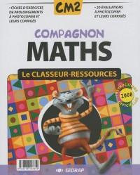 Compagnon Maths CM2 : Le classeur-ressources