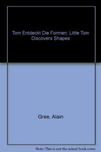 Tom Entdeckt Die Formen: Little Tom Discovers Shapes