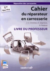 Cahier du réparateur en carrosserie 1e Bac Pro professeur