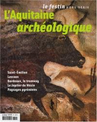 Le Festin, Hors-série, Octobre : L'Aquitaine archéologique