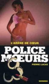 Police des Moeurs 197 : L'Arène du Coeur