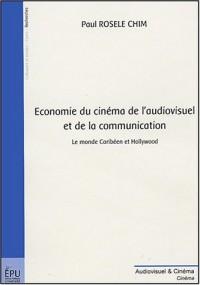 Economie du cinéma de l'audiovisuel et de la communication : Théories et pratiques de développement : le monde Caribéen et Hollywwod