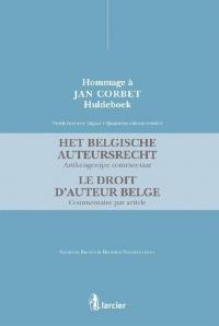 Het Belgisch auteursrecht. Artikelsgewijze commentaar/Le droit d'auteur belge. Commentaire par l'art: Vierde herziene uitgave/Quatrième édition revisitée