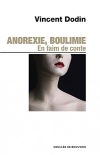 Anorexie, Boulimie: En faim de conte