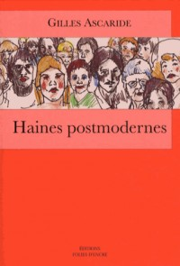 Amours modernes haines postmodernes