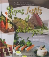 Repas festifs et diététiques : Repas de fêtes diététiques adaptés à tous ceux qui veulent se faire du bien sans se faire du mal...