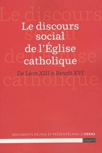 Le discours social de l'Eglise catholique : De Léon XIII à Benoît XVI