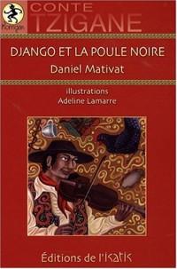 Django et la poule noire. Conte Tzigane