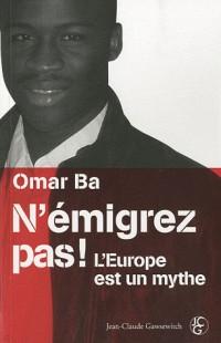 N'émigrez pas! L'Europe est un mythe