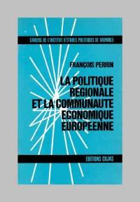 La politique régionale et la communauté économique européenne
