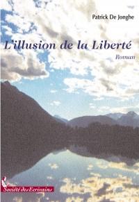 L'Illusion de la Liberte