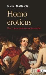 Homo eroticus : Des communions émotionnelles [Poche]