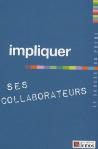 Impliquer ses collaborateurs