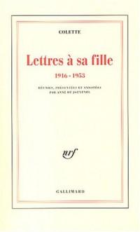 Lettres à sa fille, 1916-1953