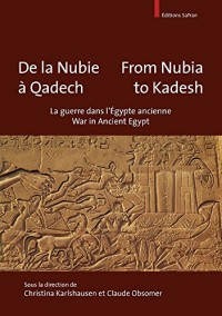 De la nubie a qadech - from nubia to kadesh. la guerre en egypte ancienne - war in ancient egypt