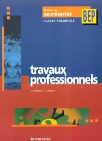 Travaux professionnels, Terminale BEP Secrétariat (Livre pochette)
