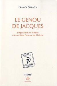 Le genou de Jacques : Singularités et théorie du moi dans l'oeuvre de Diderot