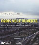 Paris ville ouverte, cahiers de l'Ecole de Blois