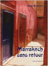 Marrakech, Sans Retour