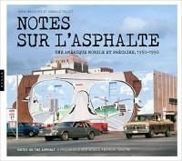 Notes sur l'asphalte, une Amérique mobile et précaire, 1956-1989