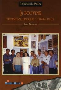 La Bouvine - Troisieme Epoque : 1946-1965