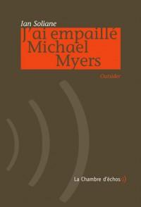 J'ai empaillé Michael Myers