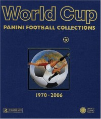 World Cup : Panini Football Collections 1970-2006