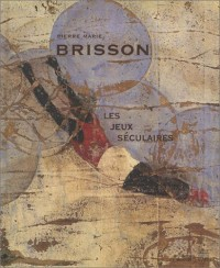 Pierre Marie Brisson : Les Jeux séculaires