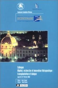 Colloque - Hôpital, recherche, innovation : Transplantation et dialyse
