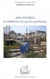 La réhabilitation des quartiers précoloniaux dans les villes d'Asie centrale