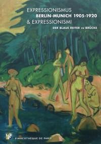Expressionismus & Expressionismi. Berlin-Munich 1905-1920. Der Blaue Reiter Vs Brucke