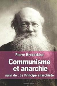 Communisme et anarchie: suivi de : Le Principe anarchiste