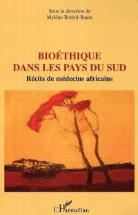 Bioéthique dans les pays du Sud : Récits de médecins africains