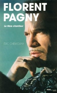 Florent Pagny : Le libre chanteur