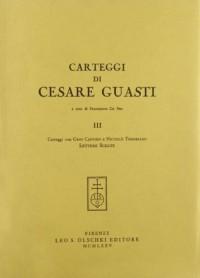 Carteggi Di Cesare Guasti. III