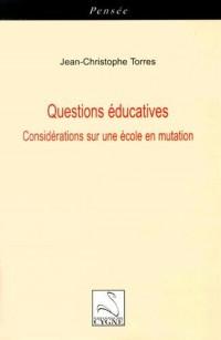 Questions éducatives : Considérations sur une école en mutation