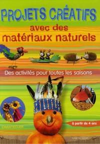Projets créatifs avec des matériaux naturels
