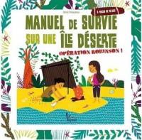Manuel de survie sur une île déserte : Opération Robinson !