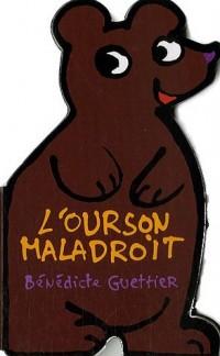 L'ourson maladroit