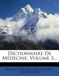 Dictionnaire De Médecine, Volume 3...