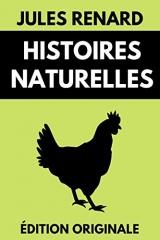 Histoires Naturelles: Édition Originale Illustrée (Livre jeunesse à partir de 8 ans)