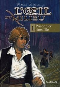 L'Oeil du milieu, tome 1 : Prisonnier dans l'île